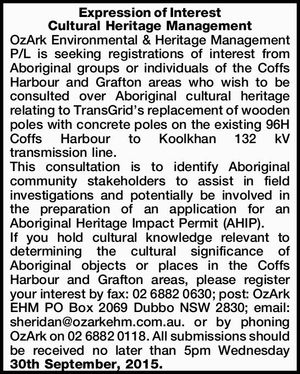 OzArk Environmental & Heritage Management P/L is seeking registrations of interest from Aboriginal groups or individuals of the Coffs Harbour and Grafton areas who wish to be consulted over Aboriginal cultural heritage relating to TransGrid's replacement of wooden poles with concrete poles on the existing 96H Coffs Harbour to ...