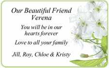 You will be in our hearts forever Love to all your family Jill, Roy, Chloe & Kristy