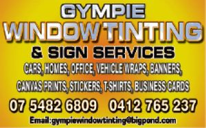 Gympie Window Tinting & Sign Services - cars, homes, office, vehicle wraps, banners, canvas prints, stickers, t-shirts & business cards.