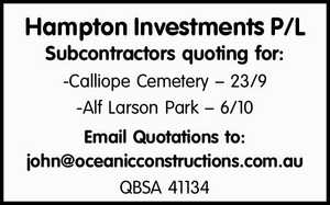 Subcontractors quoting for:   -Calliope Cemetery – 23/9   -Alf Larson Park – 6/10   Email Quotations to: john@oceanicconstructions.com.au   QBSA 41134