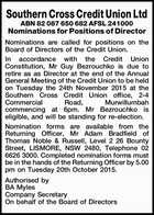 Southern Cross Credit Union Ltd ABN 82 087 650 682 AFSL 241000 Nominations for Positions of Director Nominations are called for positions on the Board of Directors of the Credit Union. In accordance with the Credit Union Constitution, Mr Guy Bezrouchko is due to retire as as Director at the ...