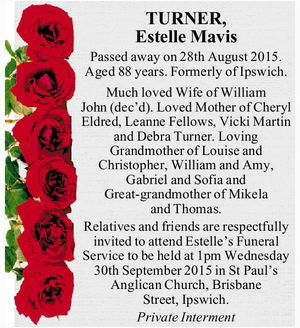 Passed away on 28th August 2015. Aged 88 years. Formerly of Ipswich. Much loved Wife of William John (dec'd). Loved Mother of Cheryl Eldred, Leanne Fellows, Vicki Martin and Debra Turner. Loving Grandmother of Louise and Christopher, William and Amy, Gabriel and Sofia and Great-grandmother of Mikela and Thomas ...