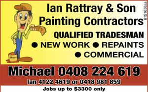 Qualified Tradesmen    New Work  Repaints  Commercial   Michael - 0408 224 619   Ian 4122 4619 or 0418 981 859   Jobs up to $3300 only