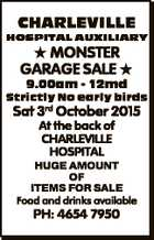 CHARLEVILLE HOSPITAL AUXILIARY  MONSTER GARAGE SALE  9.00am - 12md Strictly No early birds Sat 3rd October 2015 At the back of CHARLEVILLE HOSPITAL HUGE AMOUNT OF ITEMS FOR SALE Food and drinks available PH: 4654 7950