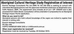 Everick Heritage Consultants Pty Ltd (ABN 78 102 206 682) is seeking to consult with interested Aboriginal persons over the approved residential subdivision at Shephards Lane, Coffs Harbour, NSW. The assessment area includes all of Lot 1 DP 1063505 and is also accessed from Gillon Street. Consultation will be undertaken ...
