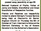 SMITH, Sidney George Formerly of Clermont, passed away peacefully at age 90. Beloved Husband of Phyllis, Father of Jenny and Estelle, Grandfather and Great Grandfather of Respective Families. Friends and Relatives are respectfully invited to attend Sidney's Funeral Service being Held at Clermont's All Saints' Anglican Church on ...