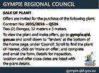 GYMPIE REGIONAL COUNCIL SALE OF PLANT Offers are invited for the purchase of the following plant. Contract No: 2015/2016 - Q536 Two (2) Dongas, 12 meters x 3 meters To view the plant and make offers, go to gympie.qld. gov.au and scroll down to `Tenders' at the bottom ...