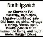 """North Ipswich 52 Simmons Rd, Saturday, 6am-3pm, Massive combined sale. Old linen, old china, vintage clothing, """"dress-ups"""", books, garden stuff, household items, and much more. Bargain prices."""