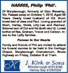 HARRIS, Philip 'Phil'. Of Maryborough, formerly of Glen Waverley, Vic. Passed away on October 1, 2015. Aged 59 Years. Dearly loved husband of Gill. Much loved dad of Jess and Paul. Loving grandad of Noah, Harley, Violet, Lilly-Lee and Racheal. Beloved son of Col and Val (both dec'd). Loved ...