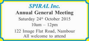 SPIRAL Inc. Annual General Meeting Saturday 24th October 2015 10am – 12pm 122 Image Flat Road, Nambour All welcome to attend