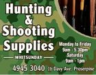 Hunting & Shooting Supplies WHITSUNDAY Monday to Friday 9am - 5.30pm Saturday 9am - 1pm 4945 3040 1b Davy Ave, Proserpine