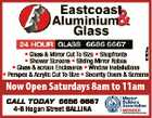 6078024aq * Glass & Mirror Cut To Size * Shopfronts * Shower Screens * Sliding Mirror Robes * Glass & screen Enclosures * Window Installations * Perspex & Acrylic Cut To Size * Security Doors & Screens Now Open Saturdays 8am to 11am CALL TODAY 6686 6667 4-8 Hogan Street BALLINA