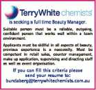 is seeking a full time Beauty Manager. Suitable person must be a reliable, outgoing, confident person that works well within a team environment. Applicants must be skillful in all aspects of beauty, previous experience is a neccessity. Must be competent in retail sales, counter management, make up application, supervising and ...