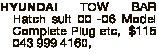 HYUNDAI TOW BAR Hatch suit 00 -06 Model Complete Plug etc, $115 043 999 4160,