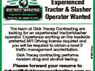 The team at Dick Tracey Contracting are looking for an experienced tractor/slasher operator. Experience working on the roadside preferred.MR Driving license required and you will be required to obtain a level 2 traffic management accreditation. Dick Tracey contracting performs random drug and alcohol testing. 6162412aa Experienced Tractor & Slasher ...
