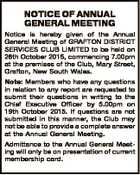 NOTICE OF ANNUAL GENERAL MEETING Notice is hereby given of the Annual General Meeting of GRAFTON DISTRICT SERVICES CLUB LIMITED to be held on 26th October 2015, commencing 7.00pm at the premises of the Club, Mary Street, Grafton, New South Wales. Note: Members who have any questions in relation ...