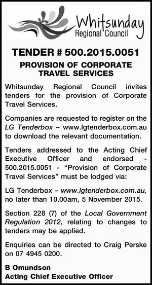 TENDER # 500.2015.0051 PROVISION OF CORPORATE TRAVEL SERVICES Whitsunday Regional Council invites tenders for the provision of Corporate Travel Services. Companies are requested to register on the LG Tenderbox – www.lgtenderbox.com.au to download the relevant documentation. Tenders addressed to the Acting Chief Executive Officer and endorsed - 500 ...