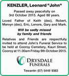 Passed away peacefully on 3rd October 2015. Aged 88 years. Loved Father of Keith (dec), Robert, Mervyn (dec), Eric, Lenore, Gary and Mark. Will be sadly missed by family and friends Relatives and Friends are respectfully invited to attend John's Funeral Service to be held at Cooroy Cemetery, Kauri ...