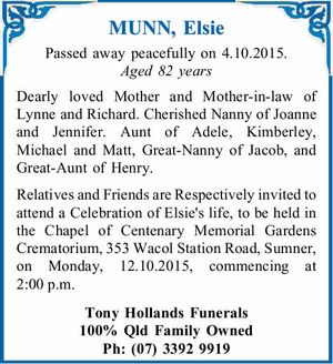 Passed away peacefully on 4.10.2015. A   ged 82 years   Dearly loved Mother and Mother-in-law of Lynne and Richard. Cherished Nanny of Joanne and Jennifer. Aunt of Adele, Kimberley, Michael and Matt, Great-Nanny of Jacob, and Great-Aunt of Henry.   Relatives and Friends are Respectively invited to attend a Celebration ...