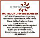 MC TRUCK DRIVERS WANTED BHD Oilfield Services is seeking suitably qualified and experienced MC truck drivers. Please visit the Employment page on our website at www.bhdoilfieldservices.com/employment/ and if you meet the requirements, submit your application online. Phone inquiries can also be directed to 07) 4622 5852