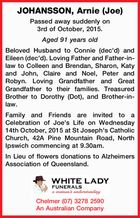 Passed away suddenly on 3rd of October, 2015. Aged 91 years old Beloved Husband to Connie (dec'd) and Eileen (dec'd). Loving Father and Father-in-law to Colleen and Brendan, Sharon, Katy and John, Claire and Noel, Peter and Robyn. Loving Grandfather and Great Grandfather to their families. Treasured Brother ...