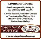 EDMONDS: Christina Passed away peacefully Friday the 2nd of October 2015 aged 74. A Private cremation was held for Christina on Thursday the 8th of October 2015 at the Newhaven Crematorium, Harbour Road, Mackay. www.newhavenfunerals.com.au