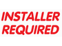 INSTALLER REQUIRED