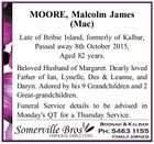 Late of Bribie Island, formerly of Kalbar, Passed away 8th October 2015, Aged 82 years. Beloved Husband of Margaret. Dearly loved Father of Ian, Lynelle, Des & Leanne, and Daryn. Adored by his 9 Grandchildren and 2 Great-grandchildren. Funeral Service details to be advised in Monday's QT for a Thursday ...