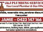 J&J Plumbing Services Your Local Plumber & Gas Fitter Reliable, reasonable rates, pensioner discounts! Free quotes! JAMIE - 0423 147 166 Licenced Plumber & Gas Fitter. Restricted Electrical Licence. BSA Licence: 1261197 Maintenance, leaking taps, toilets, gas appliances, hot water systems & renovations.