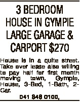 3 BEDROOM HOUSE IN GYMPIE LARGE GARAGE & CARPORT $270 House is in a quite street. Take over lease also willing to pay half for first month moving town, Gympie, House, 3-Bed, 1-Bath, 2Car. 041 848 0100,