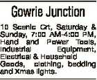 Gowrie Junction 10 Scenic Crt, Saturday & Sunday, 7:00 AM-4:00 PM, Hand and Power Tools, Industrial Equipment, Electrical & Household Goods, clothing, bedding and Xmas lights.