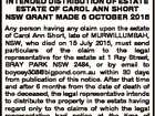 INTENDED DISTRIBUTION OF ESTATE ESTATE OF CAROL ANN SHORT NSW GRANT MADE 6 OCTOBER 2015 Any person having any claim upon the estate of Carol Ann Short, late of MURWILLUMBAH, NSW, who died on 15 July 2015, must send particulars of the claim to the legal representative for the estate ...