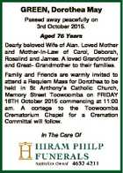 GREEN, Dorothea May Passed away peacefully on 3rd October 2015. Aged 75 Years Dearly beloved Wife of Alan. Loved Mother and Mother-In-Law of Carol, Deborah, Rosalind and James. A loved Grandmother and Great- Grandmother to their families. Family and Friends are warmly invited to attend a Requiem Mass for Dorothea ...