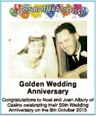 Golden Wedding Anniversary Congratulations to Noel and Joan Albury of Casino celebrating their 50th Wedding Anniversary on the 9th October 2015