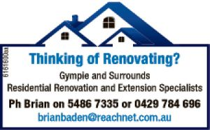 Thinking of Renovating? Gympie and Surrounds Residential Renovation and Extension Specialists   Phone Brian Baden Carpenter & Builder