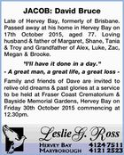 """Late of Hervey Bay, formerly of Brisbane. Passed away at his home in Hervey Bay on 17th October 2015, aged 77. Loving husband & father of Margaret, Shane, Tania & Troy and Grandfather of Alex, Luke, Zac, Megan & Brooke. """"I'll have it done in a day."""" - A great man, a great ..."""