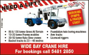 Wide Bay Crane Hire - Maryborough, Hervey Bay & Gympie   Grove all terrain 130 tonne, Franna Mobiles 12-20 tonne, Foundation Hole Boring Machines, Licensed Riggers, Kato Slew Cranes 30-50 tonne, Bucket trucks to 75 ft and Arm Trucks.   Hervey Bay Ian 0427 755 302, Maryborough Graham 0418 988 758, Gympie Adam 0457 ...