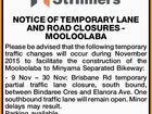 NOTICE OF TEMPORARY LANE AND ROAD CLOSURES - MOOLOOLABA