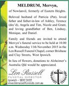 MELDRUM, Mervyn,   of Nowlanvil, formerly of Eastern Heights.   Beloved husband of Patricia (Pat), loved father and father-in-law of Ashley, Terence (dec'd), Angela and Tim, Nicole and Grant, and loving grandfather of Ben, Lindsay, Monique, and Daniel.   Family and friends are invited to attend Mervyn's funeral service to be ...