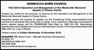 NAMBUCCA SHIRE COUNCIL T021/2015 Operation and Management of the Macksville Memorial Aquatic & Fitness Centre Tenders are invited for the provision of services for the Operation and Management of the Macksville Memorial Aquatic & Fitness Centre. Interested parties are required to register via the E-tendering Portal www.tenderlink.com/nambucca to ...