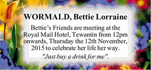 Bettie's Friends are meeting at the Royal Mail Hotel, Tewantin from 12pm onwards, Thursday the 12th November, 2015 to celebrate her life her way.