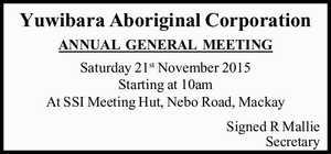 ANNUAL GENERAL MEETING   Saturday 21st November 2015 Starting at 10am At SSI Meeting Hut, Nebo Road, Mackay   Signed R Mallie   Secretary
