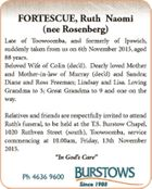 FORTESCUE, Ruth Naomi (nee Rosenberg) Late of Toowoomba, and formerly of Ipswich, suddenly taken from us on 6th November 2015, aged 88 years. Beloved Wife of Colin (dec'd). Dearly loved Mother and Mother-in-law of Murray (dec'd) and Sandra; Diane and Ross Freeman; Lindsay and Lisa. Loving Grandma to ...