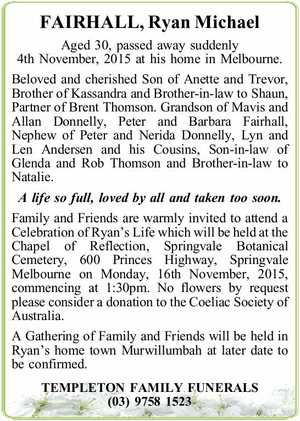 Aged 30, passed away suddenly 4th November, 2015 at his home in Melbourne.