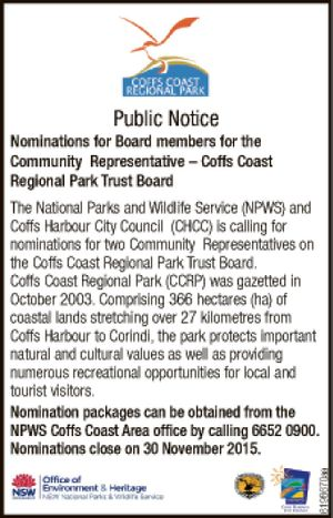 Public Notice Nominations for Board members for the Community Representative – Coffs Coast Regional Park Trust Board The National Parks and Wildlife Service (NPWS) and Coffs Harbour City Council (CHCC) is calling for nominations for two Community Representatives on the Coffs Coast Regional Park Trust Board. Coffs Coast Regional Park (CCRP ...