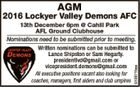 AGM, 2016 Lockyer Valley Demons AFC, 13 December 6pm Cahill Park AFL Grund Clubhouse, Nominations need to be submitted prior to meeting.