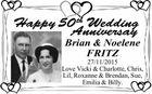 Happy 50th Wedding Anniversay Brian & Noelene FRITZ 27/11/2015 Love Vicki & Charlotte, Chris, Lil, Roxanne & Brendan, Sue, Emilia & Billy.