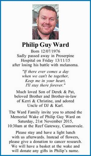 """Born 12/07/1976 Sadly passed away in Proserpine Hospital on Friday 13/11/15 after losing his battle with melanoma.   """"If there ever comes a day when we can't be together, Keep me in your heart, I'll stay there forever.""""   Much loved Son of Derek & Pat, beloved ..."""