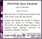 PFEFFER, Doris Elizabeth Late of Boonah. Aged 99 years. Beloved Wife of Arthur (dec'd). Much loved Aunt, Great Aunt and dear friend. Family and friends are invited to attend a service for Doris at 10:30am, Friday 20/11/2015 at Boonah Baptist Church, 38 Church Street, Boonah, followed ...