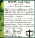 BURTON, Frank Albert, aged 85 years, Ex. RAAF A11011 LAC, of Tivoli. Much loved husband of Daphne, loved father of Margaret, Peter, Deborah, Alison, Susan, and Karen, loving father-in-law, grandfather and great-grandfather of their families and loved brother of Elizabeth. Passed away peacefully 12th November 2015 at Ipswich Hospital. As ...
